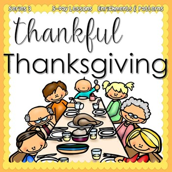 Thankful Thanksgiving {5-day Thematic Unit}