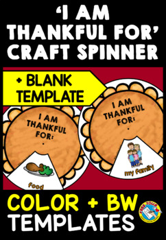 THANKSGIVING ACTIVITY KINDERGARTEN (I AM THANKFUL FOR WRITING AND CRAFT SPINNER)
