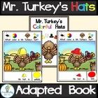 THANKSGIVING ADAPTED BOOK-MR. TURKEY'S HATS [PreK-2-ELL-SPED)