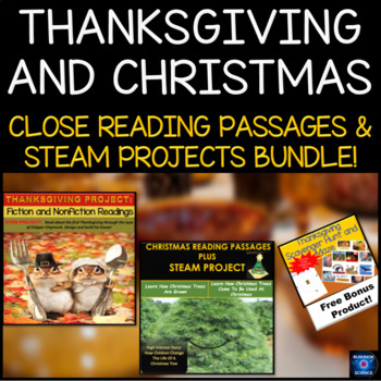 Thanksgiving and Christmas Close Reading Passages And Steam Projects Bundle!
