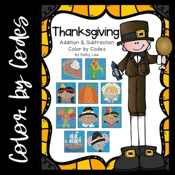 THANKSGIVING - Addition & Subtraction Color by Codes