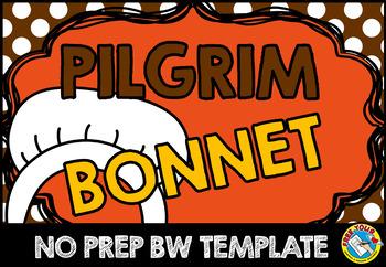 THANKSGIVING CRAFTS: NO PREP PILGRIM CRAFTS BONNET TEMPLATE