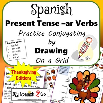 THANKSGIVING EDITION!  PRESENT TENSE SPANISH REG AR VERBS Draw on Grid