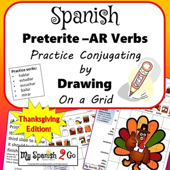 THANKSGIVING EDITION!  PRETERITE TENSE SPANISH REG AR VERBS Draw on Grid