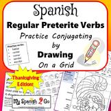 THANKSGIVING EDITION!  PRETERITE SPANISH REG -AR/-ER/-IR VERBS Draw on Grid