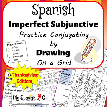THANKSGIVING EDITION! SPANISH IMPERFECT SUBJUNCTIVE -AR/-ER/-IR Draw on Grid
