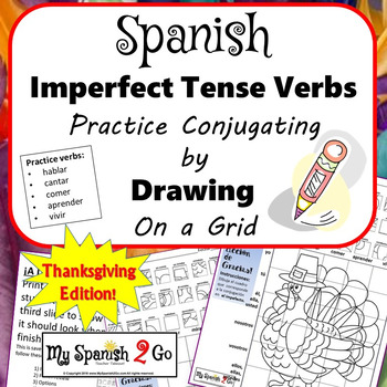 THANKSGIVING EDITION! SPANISH IMPERFECT TENSE -AR/-ER/-IR VERBS Draw on Grid