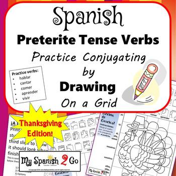 THANKSGIVING EDITION! SPANISH PRETERITE TENSE -AR/-ER/-IR VERBS Draw on Grid