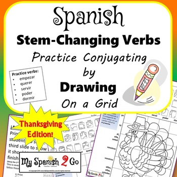 THANKSGIVING EDITION! SPANISH STEM-CHANGING VERBS Draw on Grid