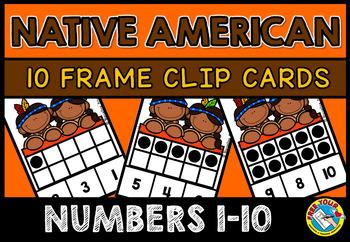 THANKSGIVING MATH CENTER: NATIVE AMERICAN TEN FRAMES CLIP CARDS (K+PRE K CENTER)