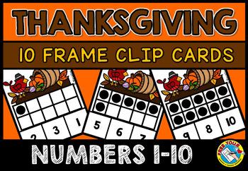 THANKSGIVING MATH CENTER: TEN FRAMES CLIP CARDS: PRE K 10 FRAMES ACTIVITIES