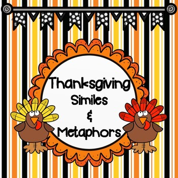 THANKSGIVING:  Simile and Metaphor Activities