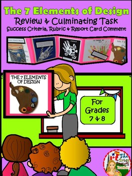 THE 7 ELEMENTS OF DESIGN - REVIEW & CULMINATING TASK, SUCCESS CRITERIA...
