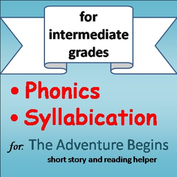 Reading Helper (intermediate: phonics and syllabication) - The Adventure Begins