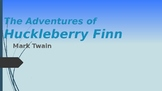 THE ADVENTURES OF  HUCKLEBERRY FINN (entire breakdown of t
