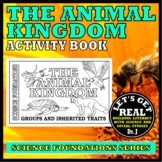 THE ANIMAL KINGDOM: How Scientists Classify Animals (Science Foundations series)