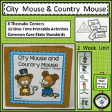 THE CITY MOUSE AND THE COUNTRY MOUSE FABLE UNIT CENTERS FOR EMERGENT READERS