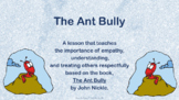 THE ANT BULLY Bullying Prevention Empathy Kindness SEL LES