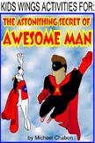THE ASTONISHING SECRET OF AWESOME MAN!  Can you be first to unmask him?