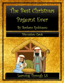 THE BEST CHRISTMAS PAGEANT EVER by Barbara Robinson * Discussion Cards