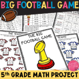 THE BIG FOOTBALL GAME Math Project: 5th Grade