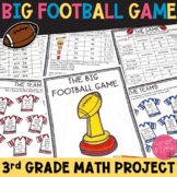 THE BIG FOOTBALL GAME Math Project: 3rd Grade