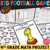 THE BIG FOOTBALL GAME Math Project: 4th Grade
