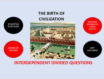 The Birth of Civilization:  Interdependent Divided Questions Activity