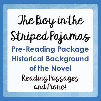 THE BOY IN THE STRIPED PAJAMAS Historical Background Texts, Activities