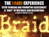 THE BRAID EXPERIENCE: INTERACTIVE STEM THINKING AND FORMATIVE ASSESSMENT