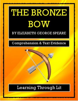 THE BRONZE BOW  * Speare * Comprehension & Text Evidence