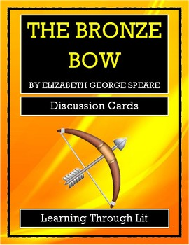 THE BRONZE BOW by Elizabeth George Speare - Discussion Cards