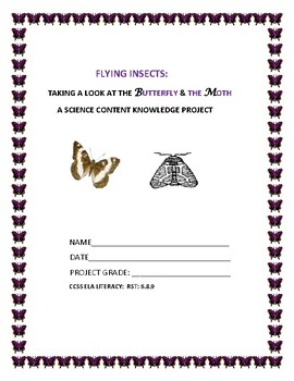 THE BUTTERFLY AND MOTH: A SCIENCE CONTENT KNOWLEDGE PROJECT