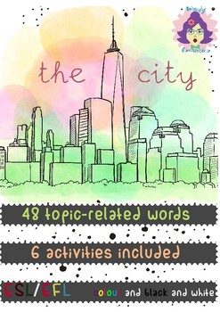 THE CITY ESL- EFL: VOCABULARY, GRAMMAR AND FUNCTIONAL LANGUAGE PRACTICE