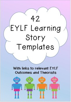 THE COMPLETE SET OF 42 EYLF LEARNING STORY TEMPLATES