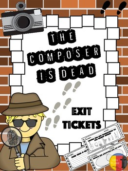 THE COMPOSER IS DEAD - EXIT TICKETS
