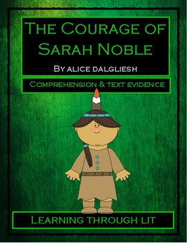 THE COURAGE OF SARAH NOBLE by Alice Dalgliesh COMPREHENSION UNIT