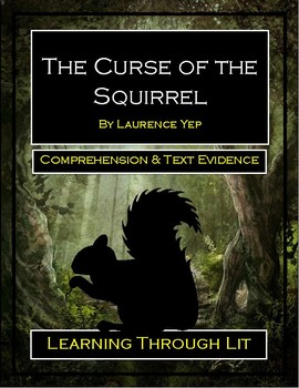 THE CURSE OF THE SQUIRREL by Laurence Yep - Comprehension & Text Evidence