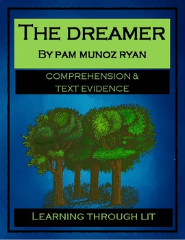 THE DREAMER by Pam Munoz Ryan - Comprehension & Text Evidence