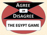 THE EGYPT GAME - Agree or Disagree Pre-reading Activity
