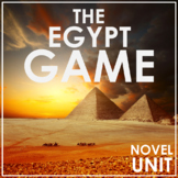 THE EGYPT GAME Novel Study Unit Activities DISTANCE LEARNING