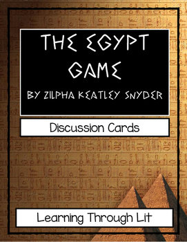 THE EGYPT GAME by Zilpha Keatley Snyder - Discussion Cards