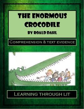 THE ENORMOUS CROCODILE by Roald Dahl - Comprehension & Text Evidence