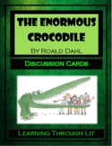 Roald Dahl THE ENORMOUS CROCODILE - Discussion Cards