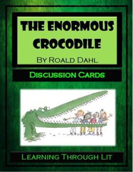 Roald Dahl THE ENORMOUS CROCODILE - Discussion Cards