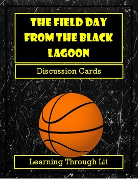 THE FIELD DAY FROM THE BLACK LAGOON - Thaler  - Discussion Cards