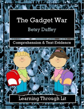 THE GADGET WAR by Betsy Duffey - Comprehension & Text Evidence