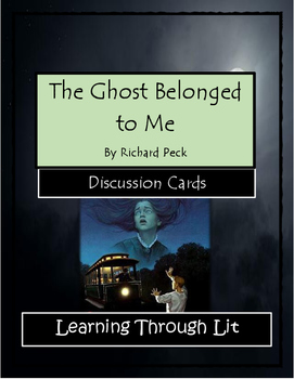THE GHOST BELONGED TO ME Richard Peck - Discussion Cards