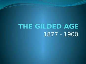 THE GILDED AGE 1877 - 1900