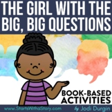 THE GIRL WITH THE BIG, BIG QUESTIONS Activities Worksheets
